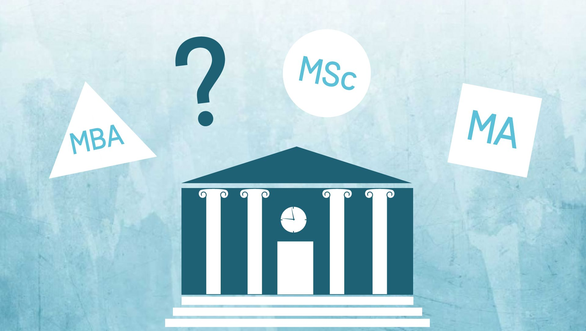 Illustration. Caption reads 'MBA, MSc, MA?'