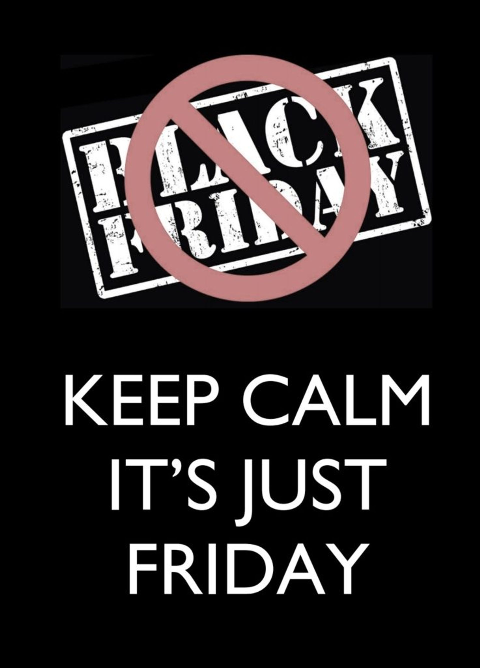 Anti-Black Friday logo with the text 'Keep Calm, it's just Friday' underneath.
